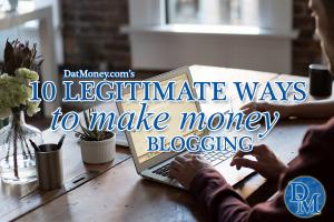 10 Legitimate Ways To Make Money Blogging