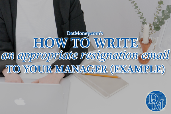 How To Write An Appropriate Resignation Email To Your Manager (Example)